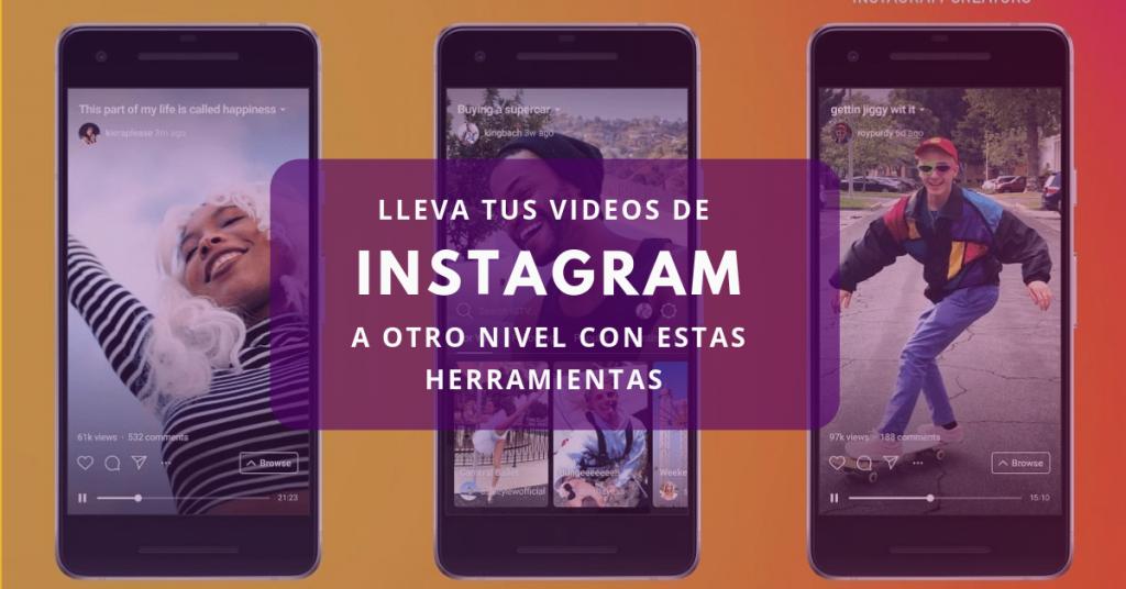 Lleva tus videos de Instagram a otro nivel con estas herramientas