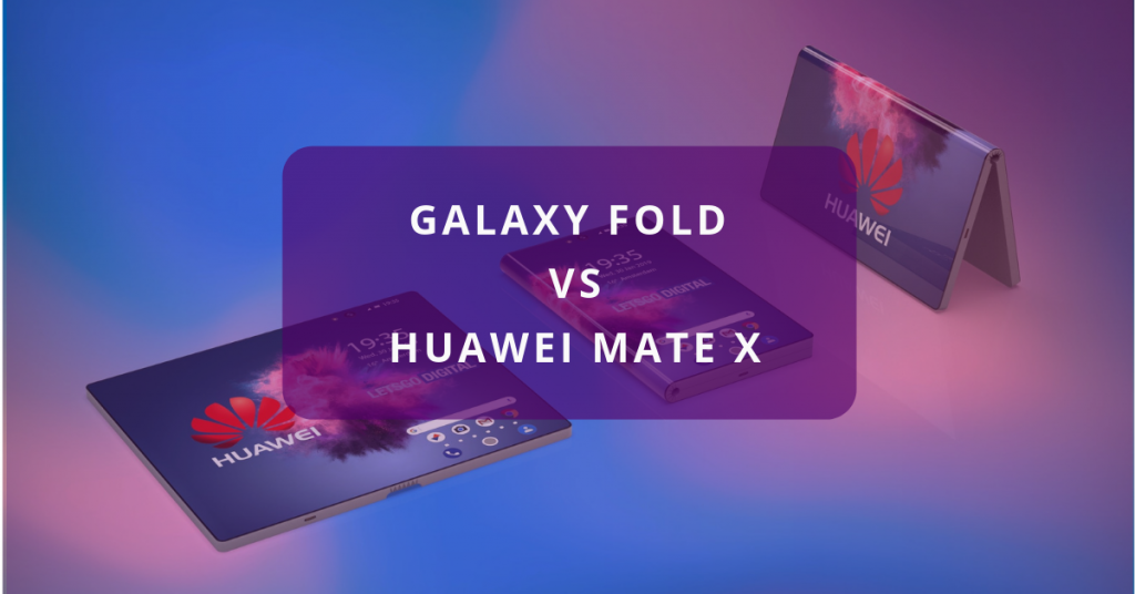 Galaxy Fold vs Huawei Mate X