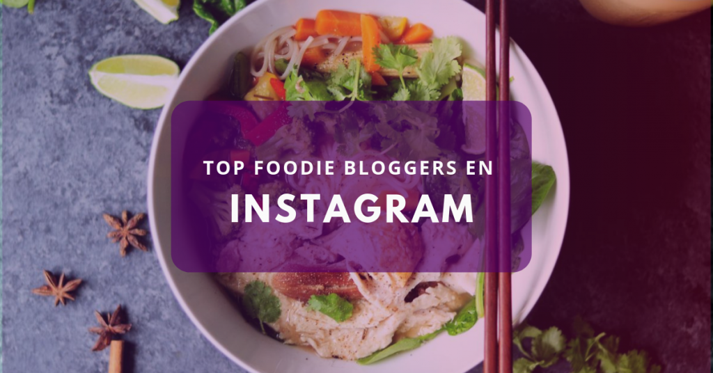 Top Foodie bloggers en Instagram de habla hispana