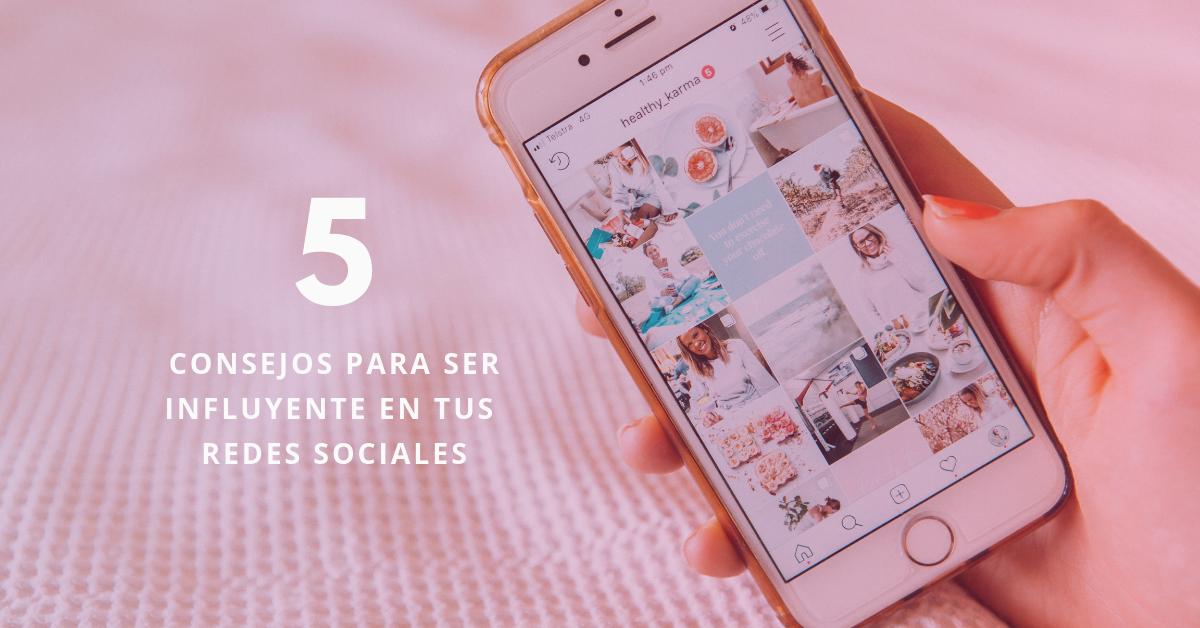5-Consejos-Para-Ser-Influyente-En-Tus-Redes-Sociales-BrandMe