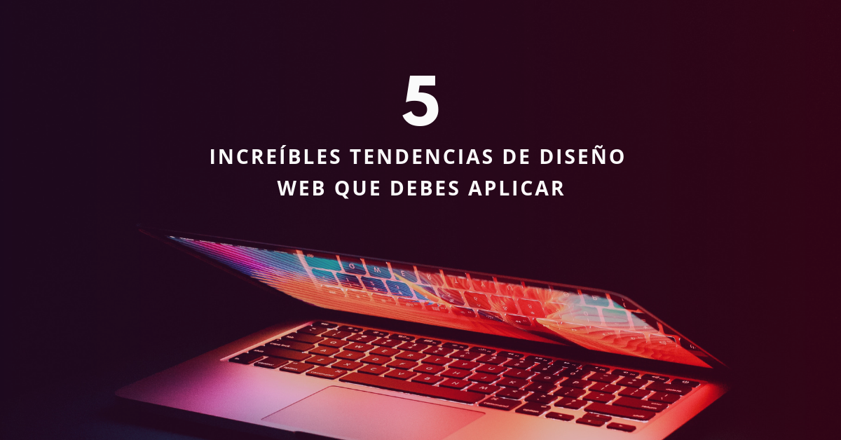 5-Increíbles-Tendencias-De-Diseño-Web-Que-Debes-Aplicar-BrandMe