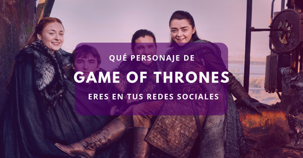 Qué personaje de Game of Thrones eres en tus redes sociales