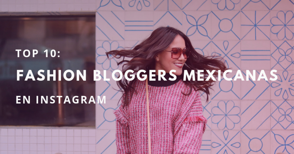 Top-10-Fashion-Bloggers-Mexicanas-En-Instagram-BrandMe2