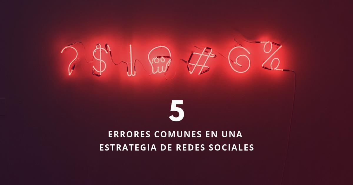 5-Errores-Comunes-En-Una-Estrategia-de-Redes-Sociales-BrandMe
