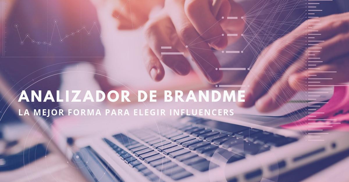 Analizador-de-BrandMe-La-Mejor-Forma-Para-Elegir-Influencers