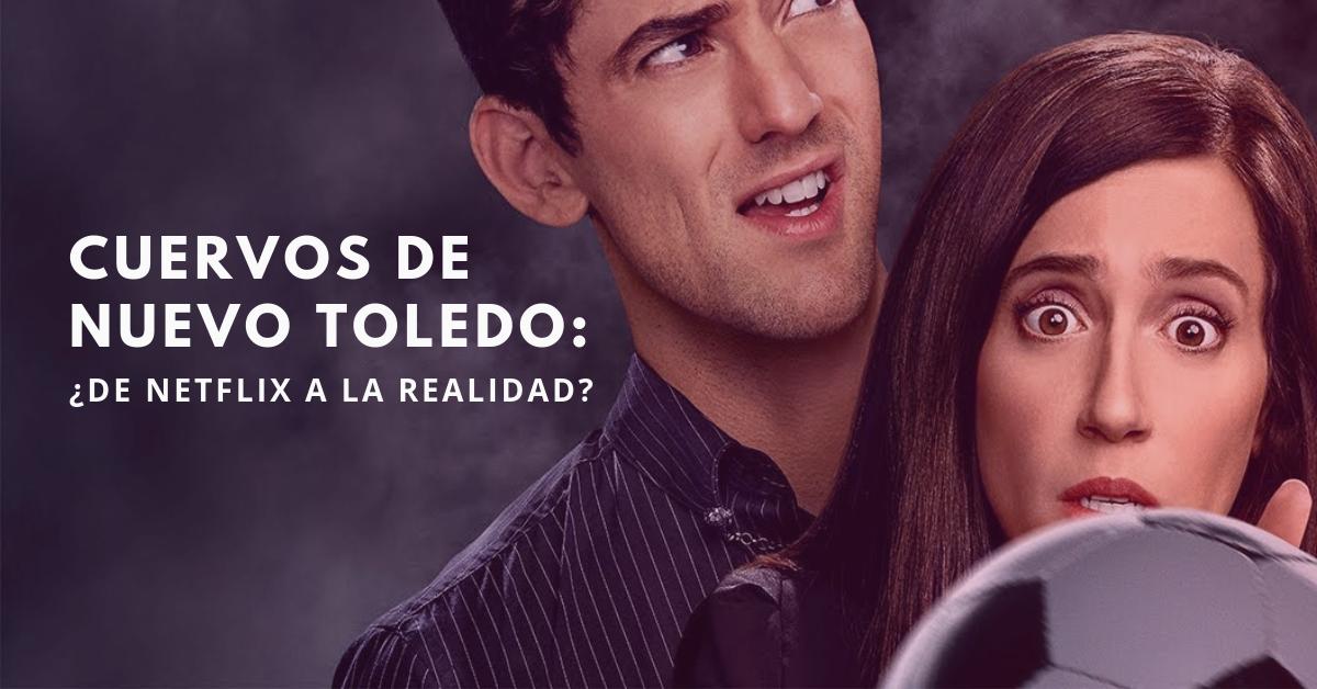 Cuervos-de-Nuevo-Toledo-De-Netflix-A-La-Realidad-BrandMe