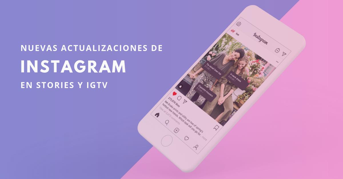 Nuevas-Actualizaciones-De-Instagram-En-Stories-Y-IGTV-BrandMe