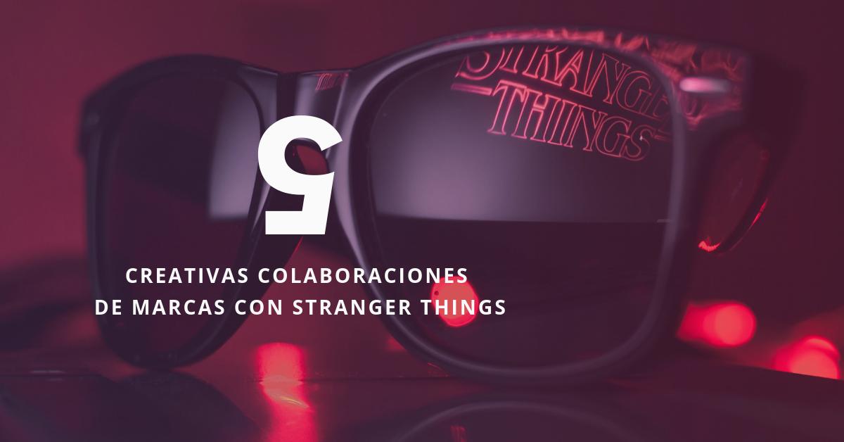 5-Creativas-Colaboraciones-De-Marcas-Con-Stranger-Things-BrandMe