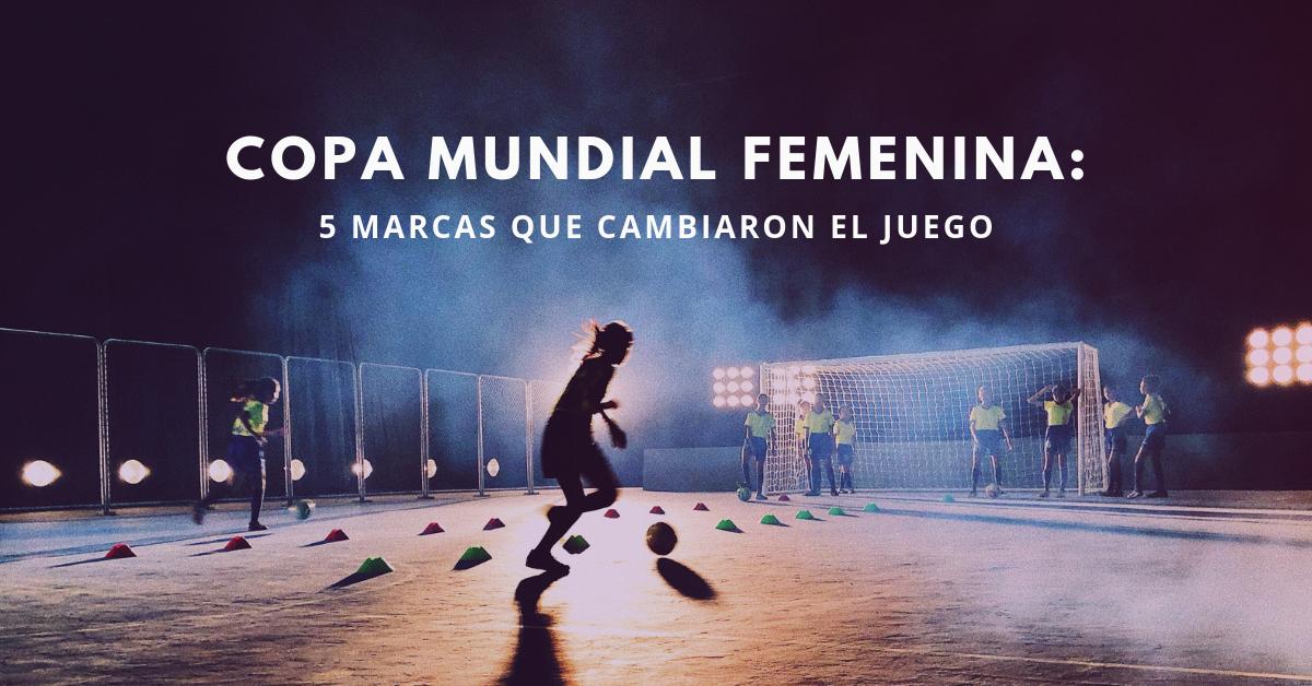 Copa-Mundial-Femenina-5-Marcas-Que-Cambiaron-El-Juego-BrandMe