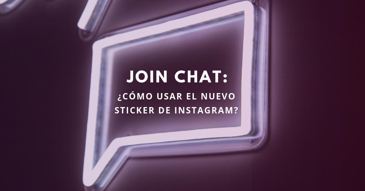 Join-Chat-Cómo-Usar-El-Nuevo-Sticker-De-Instagram-BrandMe