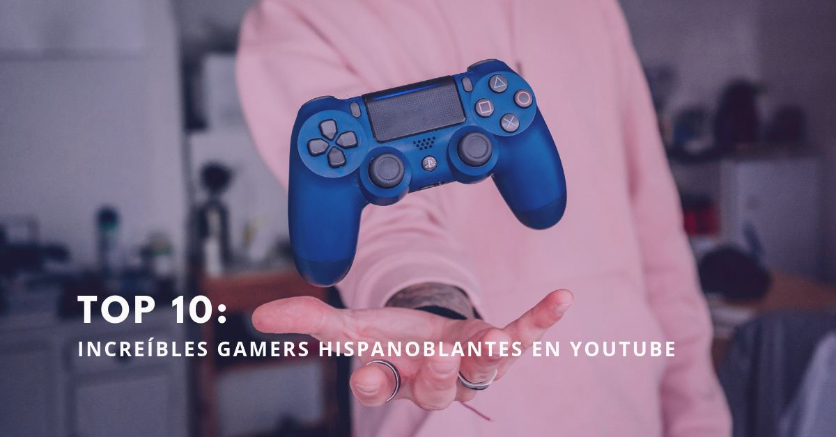 Top-10-Increíbles-Gamers-Hispanohablantes-En-Youtube-BrandMe