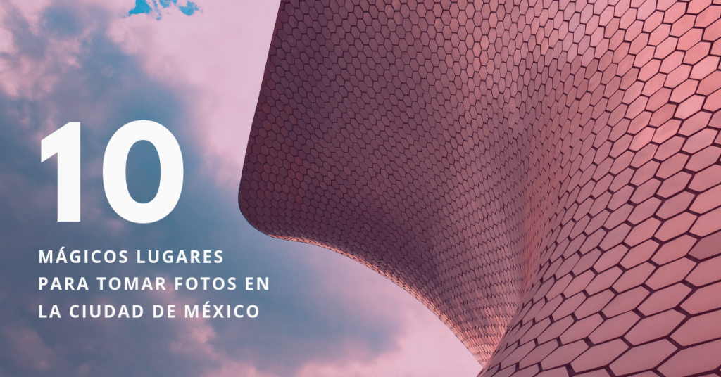 10-Mágicos-Lugares-Para-Tomar-Fotos-En-La-Ciudad-de-México-BrandMe-Ian-Valero