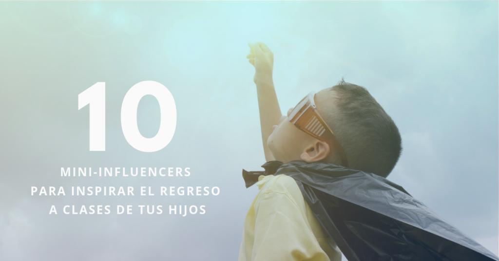 10-Mini-Influencers-Para-Inspirar-El-Regreso-A-Clases-De-Tus-Hijos-BrandMe