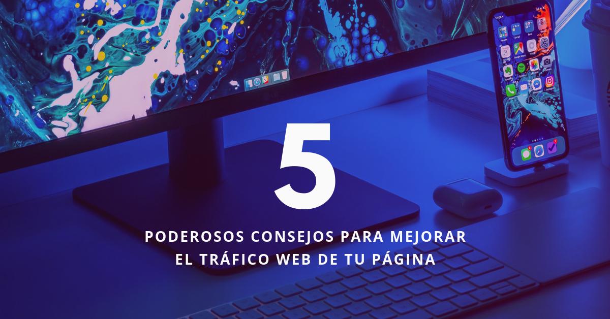 5-Poderosos-Consejos-Para-Mejorar-El-Tráfico-Web-De-Tu-Página-BrandMe