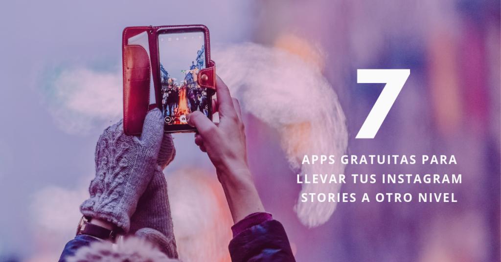 7-Apps-Gratuitas-Para-Llevar-Tus-Instagram-Stories-A-Otro-Nivel-BrandMe