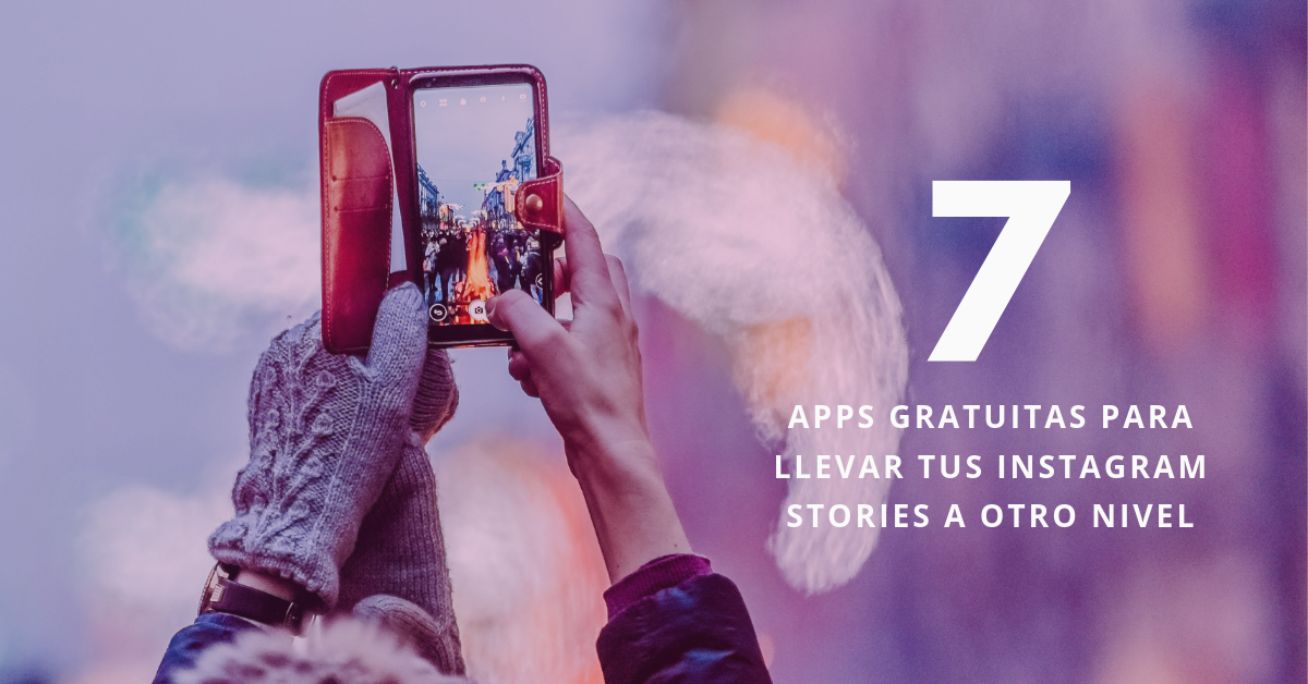 7-Apps-Gratuitas-Para-Llevar-Tus-Instagram-Stories-A-Otro-Nivel-BrandMe
