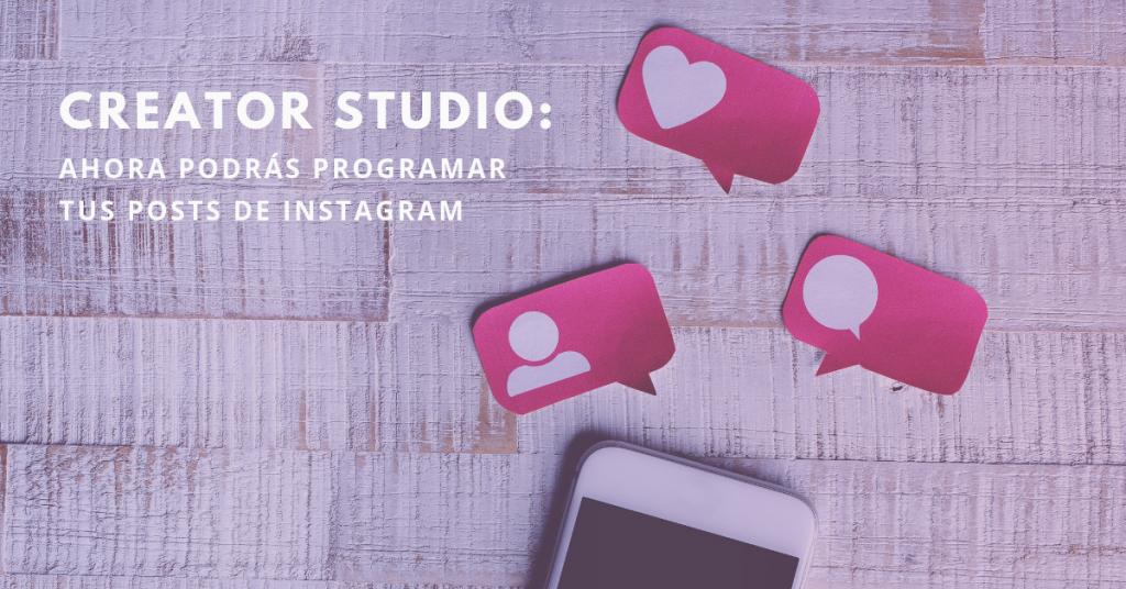 Creator-Studio-Ahora-Podrás-Programar-Tus-Posts-De-Instagram-BrandMe