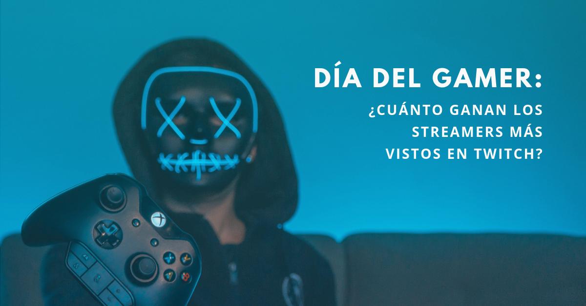 Día-Del-Gamer-Cuánto-Ganan-Los-Streamers-Más-Vistos-En-Twitch-BrandMe