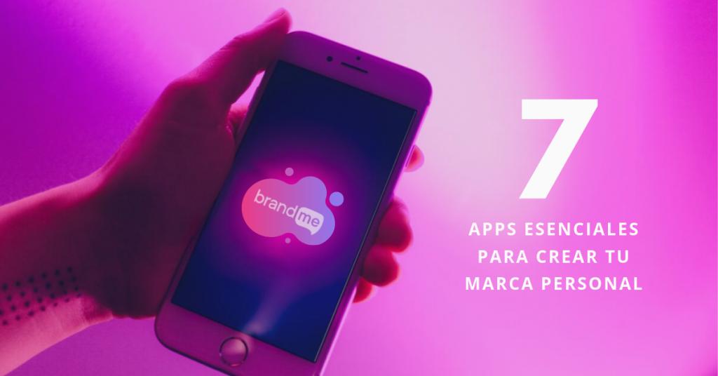 Cómo-Crear-Tu-Marca-Personal-7-Apps-Esenciales-Para-Crear-Tu-Marca-Personal-BrandMe
