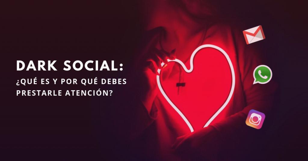 Dark-Social-Qué-Es-Y-Porqué-Debes-Prestarle-Atención-BrandMe