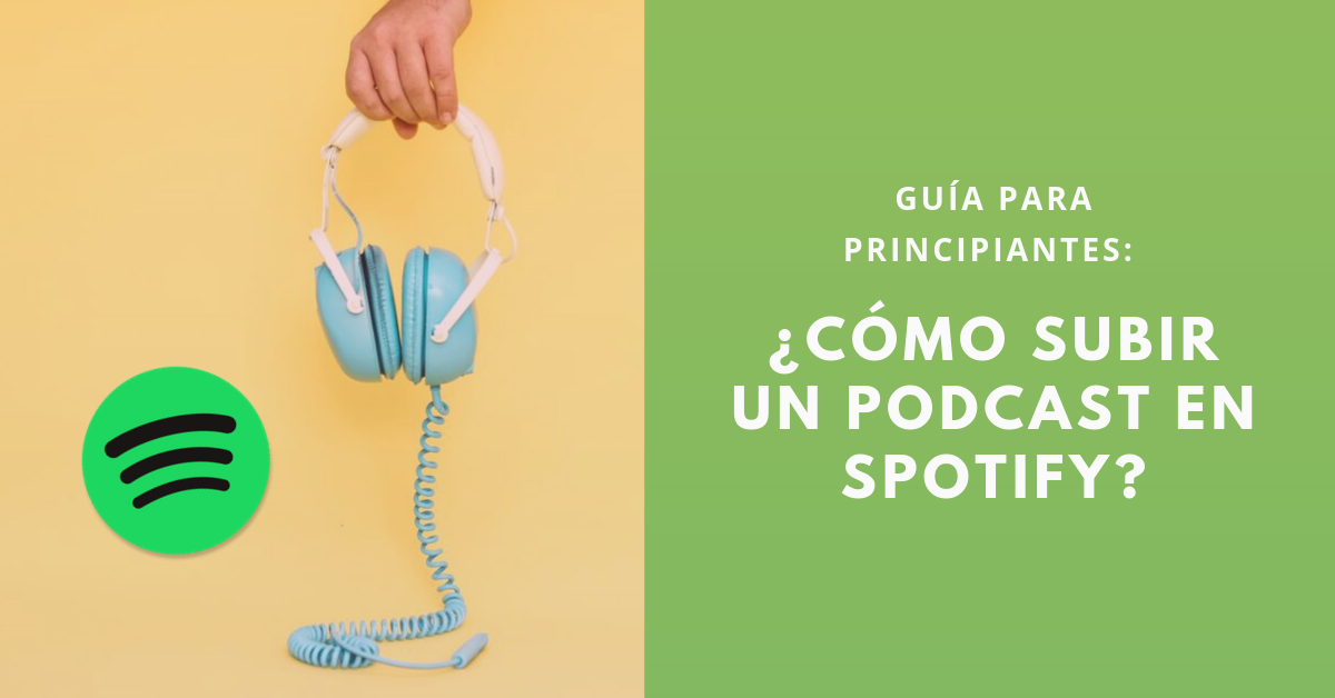 Guía-Para-Principiantes-Cómo-Subir-Un-Podcast-En-Spotify-BrandMe