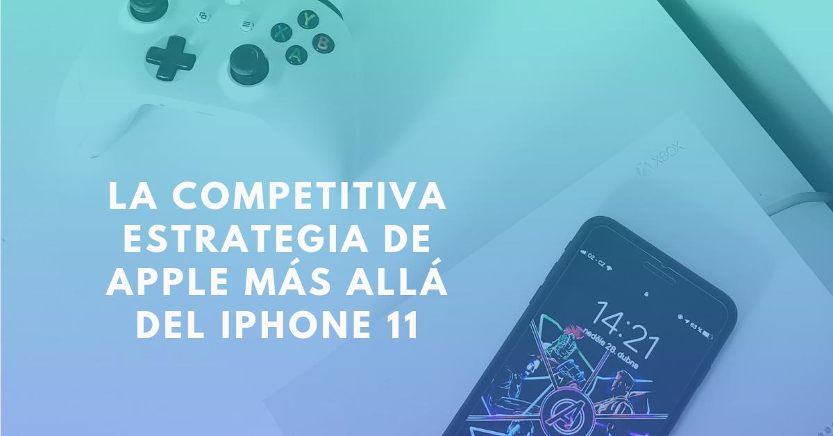 La-Competitiva-Estrategia-De-Apple-Más-Allá-Del-iPhone-11-Pro-BrandMe