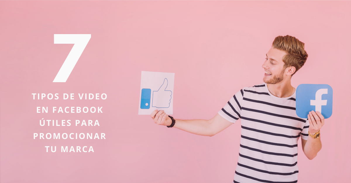 7-Tipos-De-Video-En-Facebook-Útiles-Para-Promocionar-Tu-Marca-BrandMe