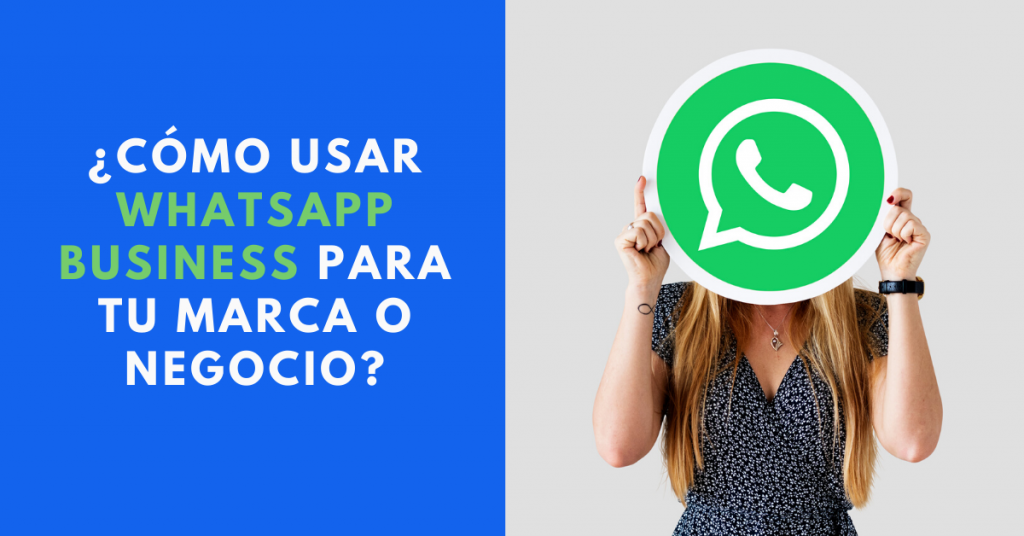 Cómo-Usar-WhatsApp-Business-Para-Tu-Marca-O-Negocio-BrandMe-Plataforma-De-Influence-Marketing-RawPixel