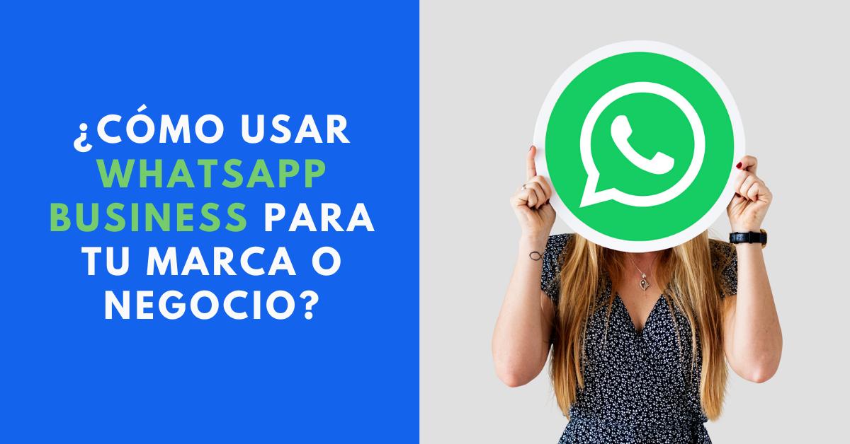 Cómo-Usar-WhatsApp-Business-Para-Tu-Marca-O-Negocio-BrandMe-Plataforma-De-Influence-Marketing-RawPixel