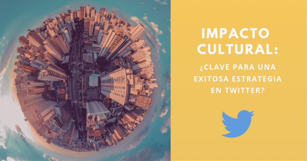 Impacto-Cultural-Clave-Para-Una-Exitosa-Estrategia-En-Twitter-BrandMe