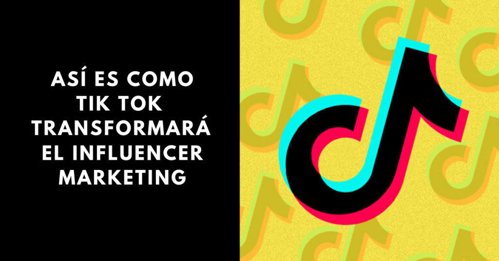 Así-Es-Cómo-Tik-Tok-Transformará-El-Influencer-Marketing-BrandMe-Herramientas-Y-Tecnología