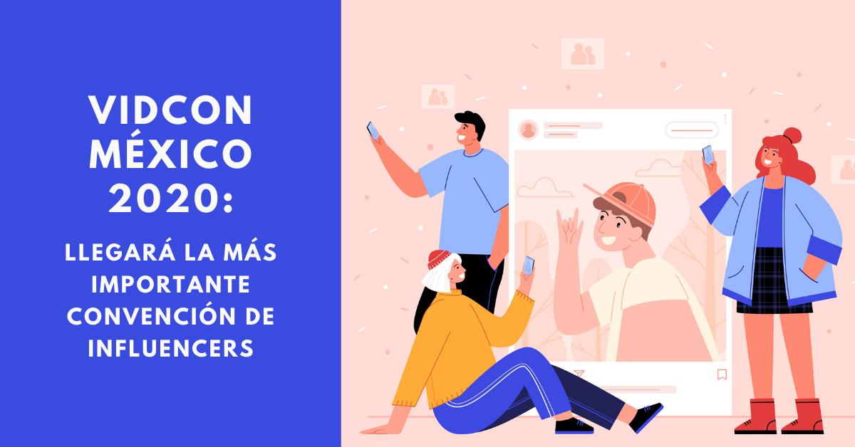 VidCon-México-2020-Llegará-La-Más-Importante-Convención-De-Influencers-BrandMe-Plataforma-De-Influencer-Marketing-FreePik-Luisito-Comunica-Juanpa-Zurita