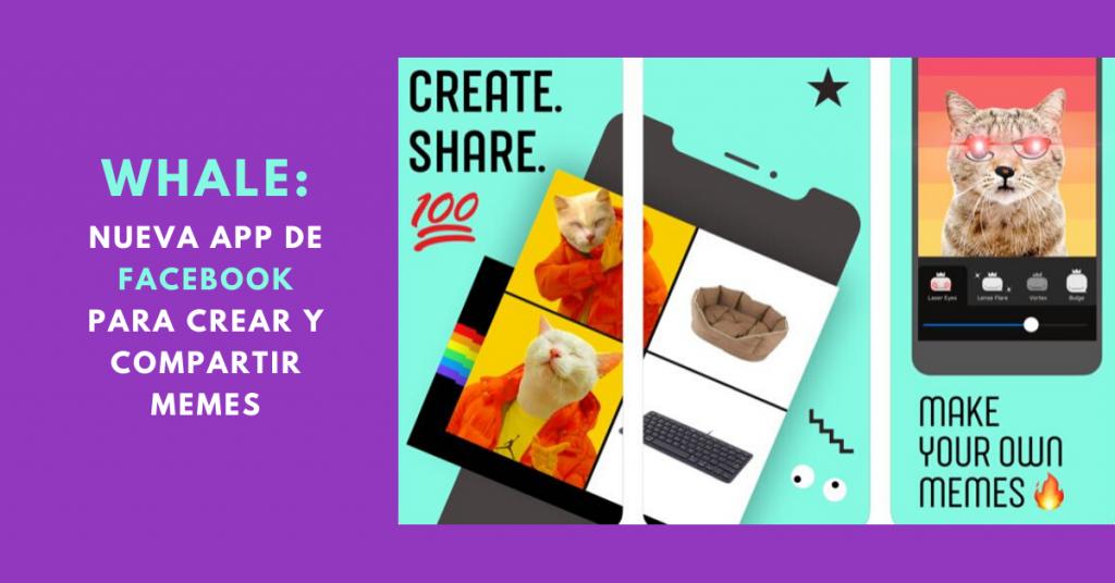 Whale-Nueva-App-De-Facebook-Para-Crear-Y-Compartir-Memes-BrandMe-Plataforma-Tecnología-Herramientas-De-Influencer-Marketing