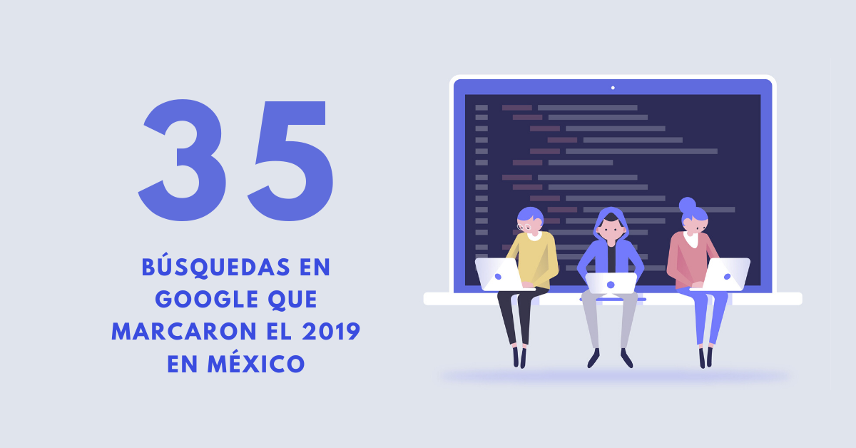 35-Búsquedas-En-Google-Que-Marcaron-El-2019-En-México-BrandMe