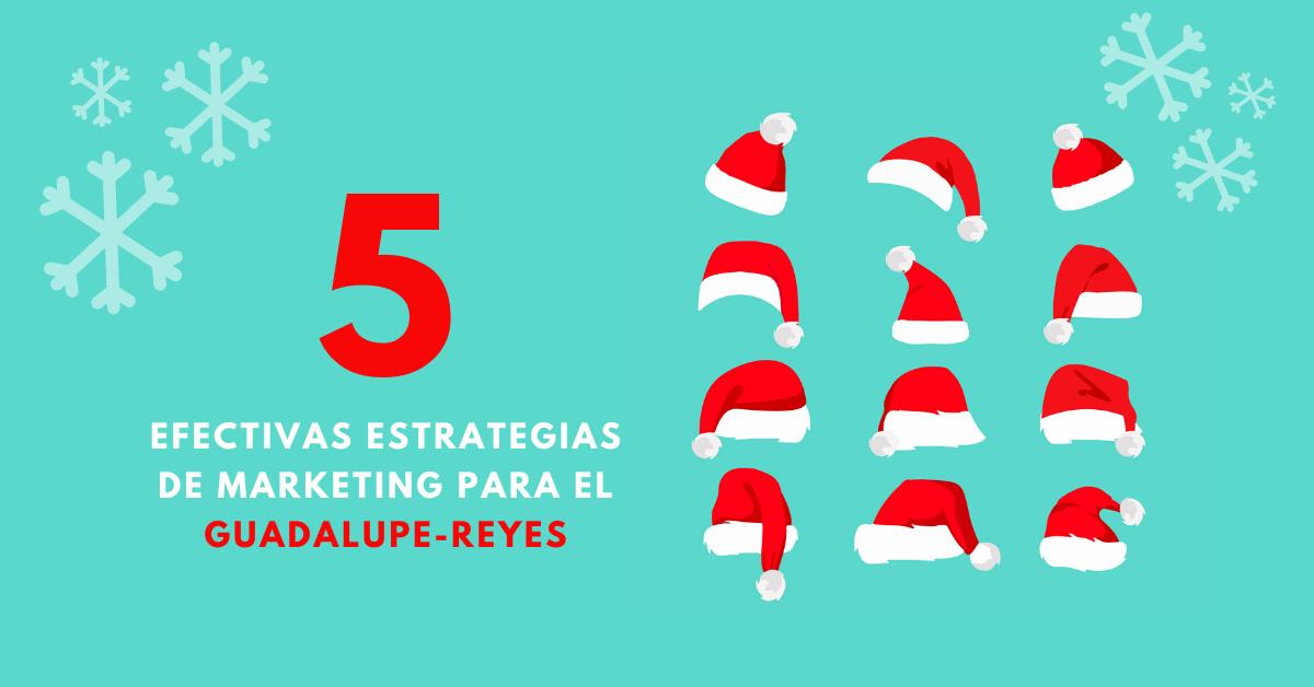 5-Estrategias-De-Marketing-Para-El-Guadalupe-Reyes-Navidad-BrandMe-Plataforma-Tecnología-Y-Herramientas-En-Influencer-Marketing-Agencia