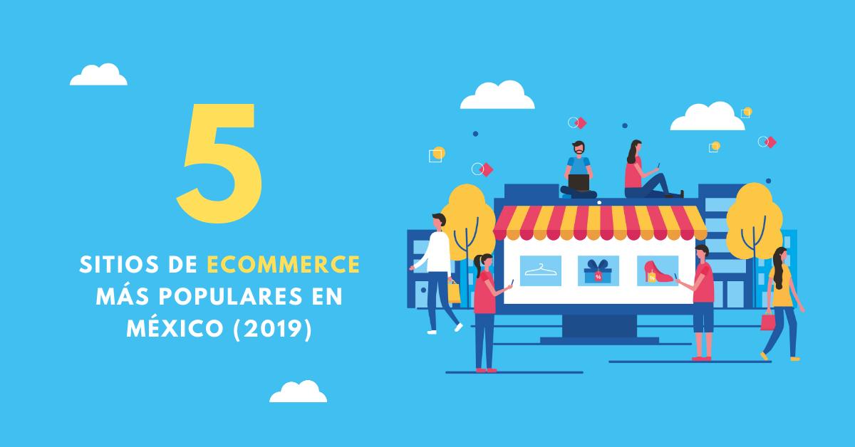 5-Sitios-De-Ecommerce-Más-Populares-En-México-2019-BrandMe-Plataforma-Tecnología-Y-Herramientas-En-Influencer-Marketing