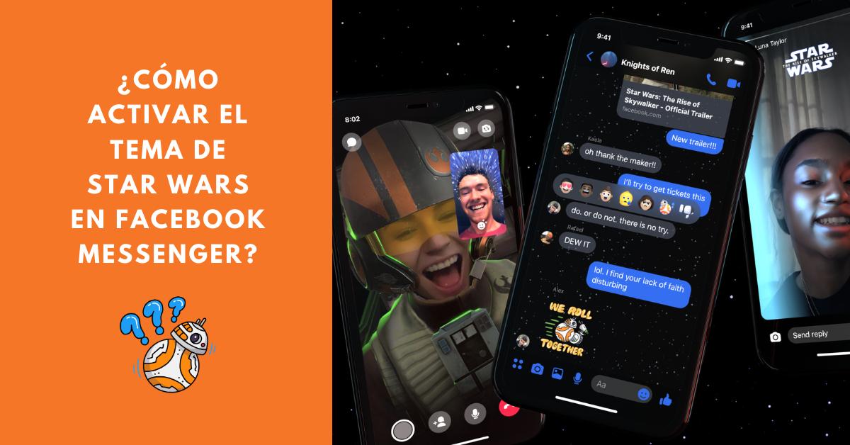 Cómo-Activar-El-Tema-De-Star-Wars-En-Facebook-Messenger-BrandMe-Plataforma-Herramientas-Y-Tecnología-En-Influencer-Marketing