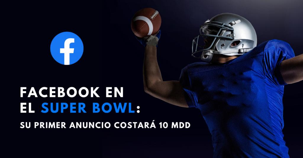 Facebook-En-El-Super-Bowl-Su-Primer-Anuncio-Costará-10-MDD-BrandMe-Plataforma-Herramientas-Y-Tecnología-En-Influencer-Marketing