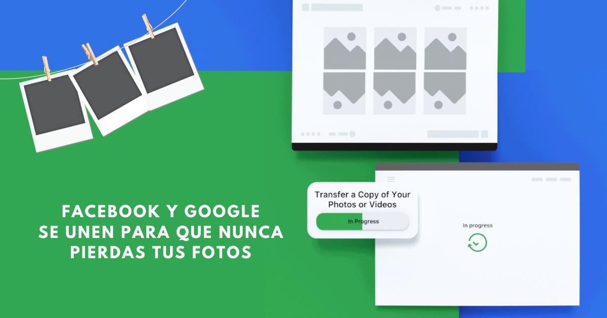Facebook-Y-Google-Se-Unen-Para-Que-Nunca-Pierdas-Tus-Fotos-BrandMe-Plataforma-Herramientas-Y-Tecnología-En-Influencer-Marketing
