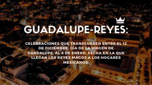 Guadalupe-Reyes-Celebraciones-Del-12-De-Diciembre-Al-6-De-Enero-En-México-Estrategia-De-Mercadotecnia-Para-Navidad-Y-Año-Nuevo-BrandMe