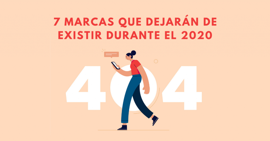 7-Marcas-Que-Dejarán-De-Existir-Durante-El-2020-BrandMe-Influncer-Marketing