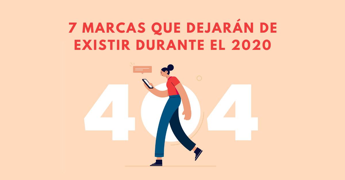 7-Marcas-Que-Dejarán-De-Existir-Durante-El-2020-BrandMe-Influncer-Marketing