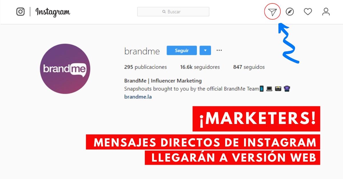 Marketers-Mensajes-Directos-De-Instagram-Llegarán-A-Versión-Web-BrandMe-Influencer-Marketing