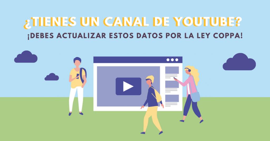 Tienes-Un-Canal-De-YouTube-Debes-Actualizar-Estos-Datos-Por-La-Ley-Coppa-BrandMe-Plataforma-Herramientas-Y-Tecnología-En-Influencer-Marketing