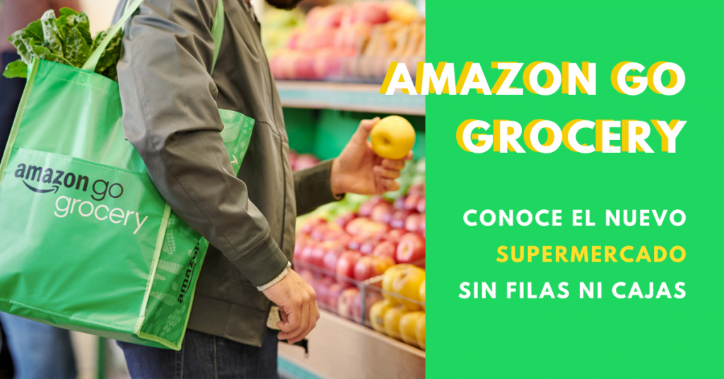 Amazon-Go-Grocery-Conoce-El-Nuevo-Supermercado-Sin-Filas-Ni-Cajas-BrandMe-Influencer-Marketing