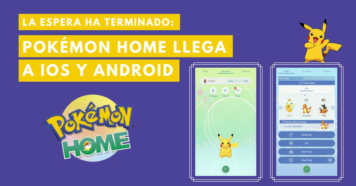Pokemón-Home-Llega-A-iOS-Y-Android-BrandMe-Influencer-Marketing