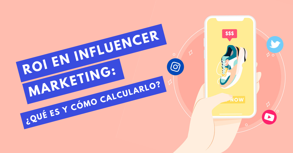 ROI-En-Influencer-Marketing-Qué-Es-Y-Cómo-Calcularlo-BrandMe