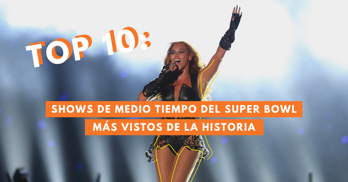 Top-10-shows-de-medio-tiempo-del-Super-Bowl-más-vistos-de-la-historia-jlo-shakira-brandme-influencer-marketing