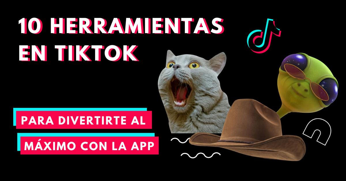 10-Herramientas-En-TikTok-Para-Divertirte-Al-Máximo-Con-La-App-BrandMe