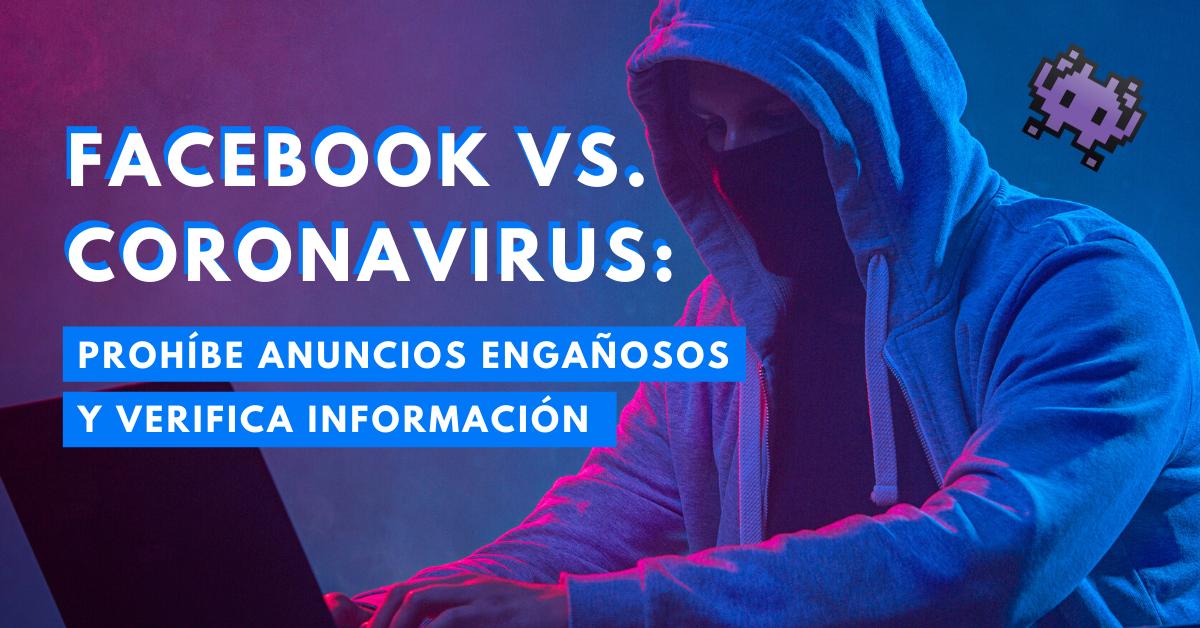 Facebook-Vs-Coronavirus-Prohíbe-Anuncios-Engañosos-Y-Verifica-Información-BrandMe-Influencer-Marketing